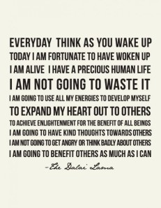 dalai lama quote everyday think as you wake up
