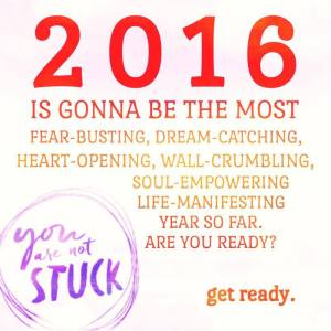 2016 going to be fearless soul busting etc